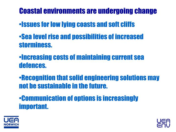 Coastal environments are undergoing change