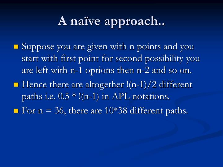 A naïve approach..