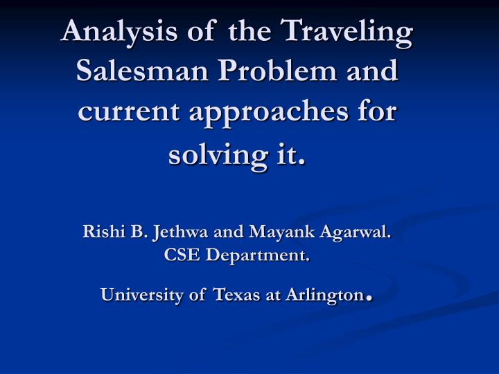 Analysis of the Traveling Salesman Problem and current approaches for solving it