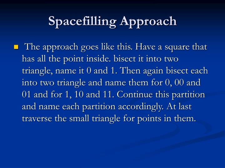 Spacefilling Approach