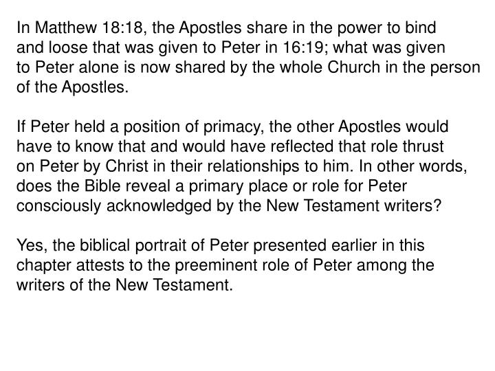 In Matthew 18:18, the Apostles share in the power to bind