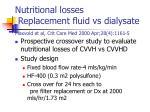nutritional losses replacement fluid vs dialysate maxvold et al crit care med 2000 apr 28 4 1161 5