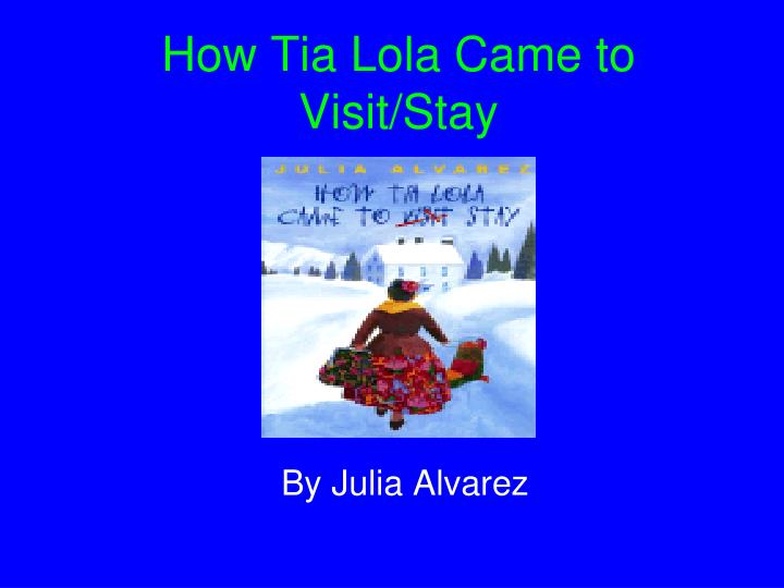 How Tia Lola Came to Visit/Stay