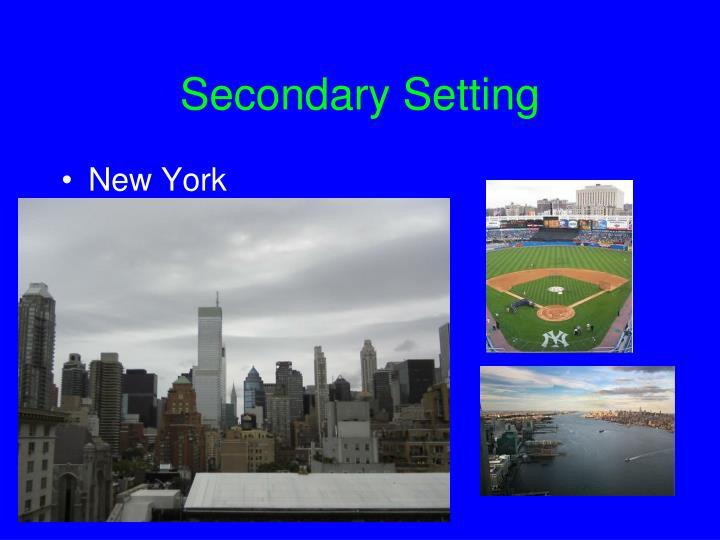Secondary Setting