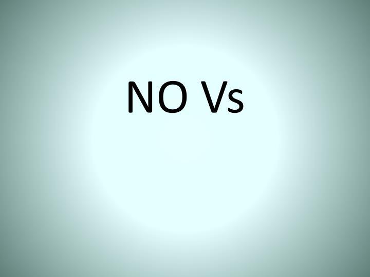 NO Vs