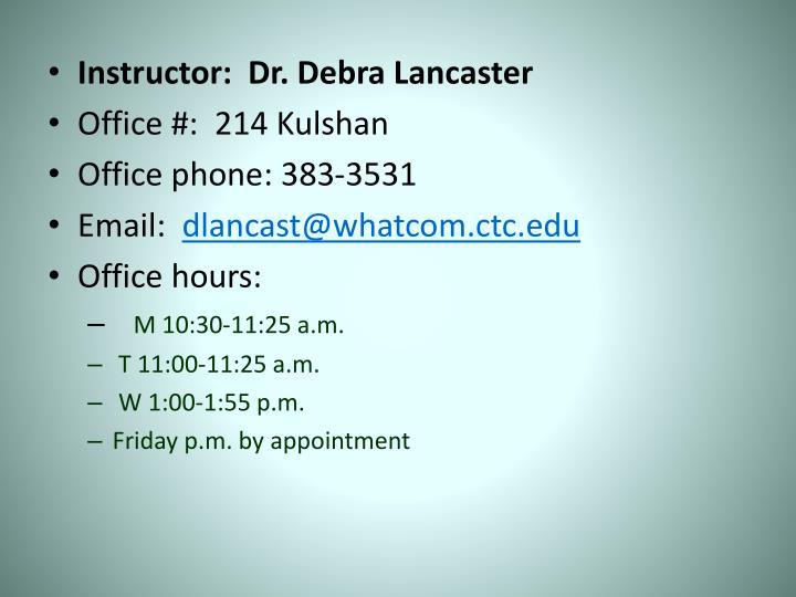 Instructor:  Dr. Debra Lancaster