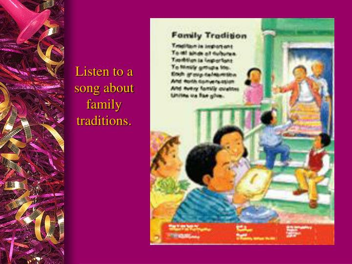 Listen to a song about family traditions.