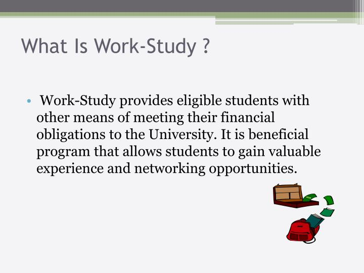 What Is Work-Study ?