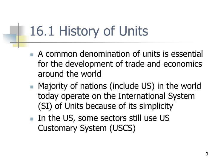 16.1 History of Units