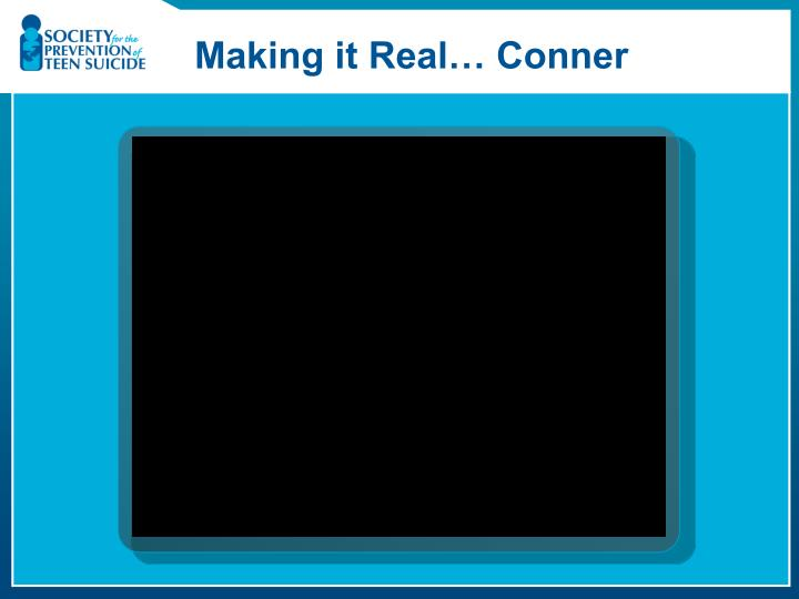 Making it Real… Conner