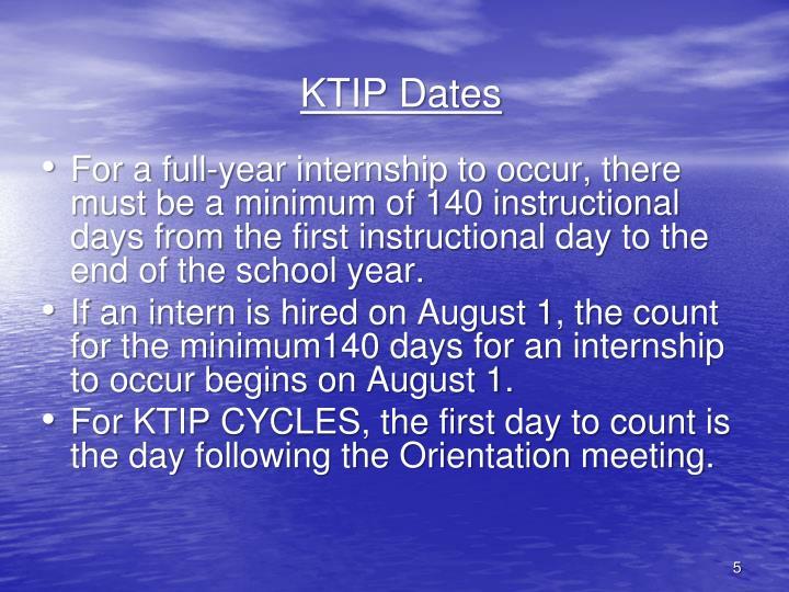 KTIP Dates