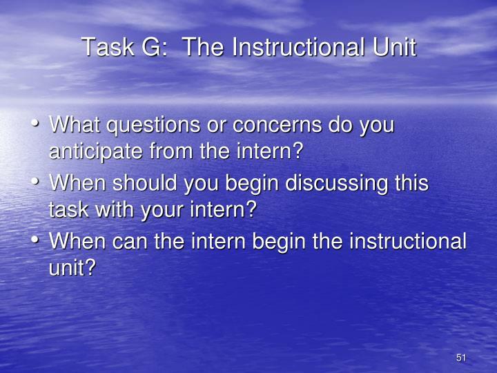 Task G:  The Instructional Unit
