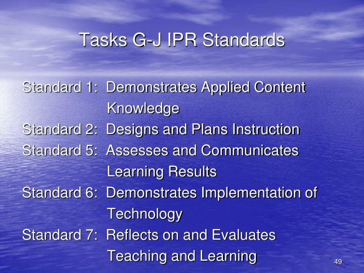 Tasks G-J IPR Standards