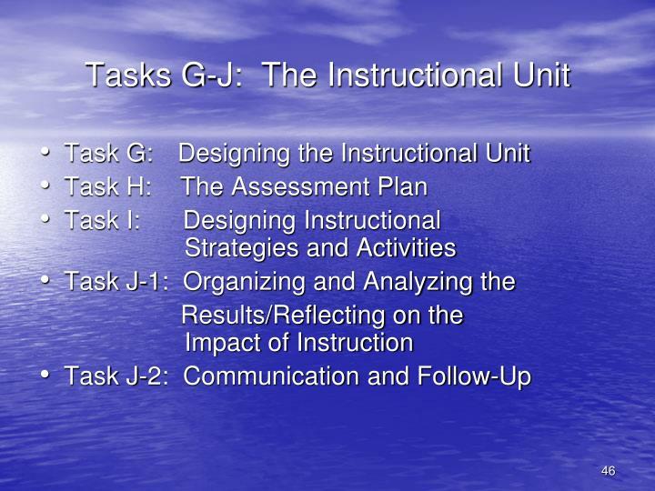Tasks G-J:  The Instructional Unit