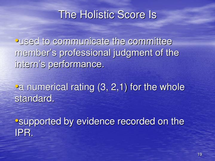 The Holistic Score Is