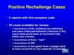 positive rechallenge cases
