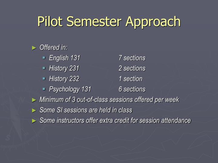 Pilot Semester Approach