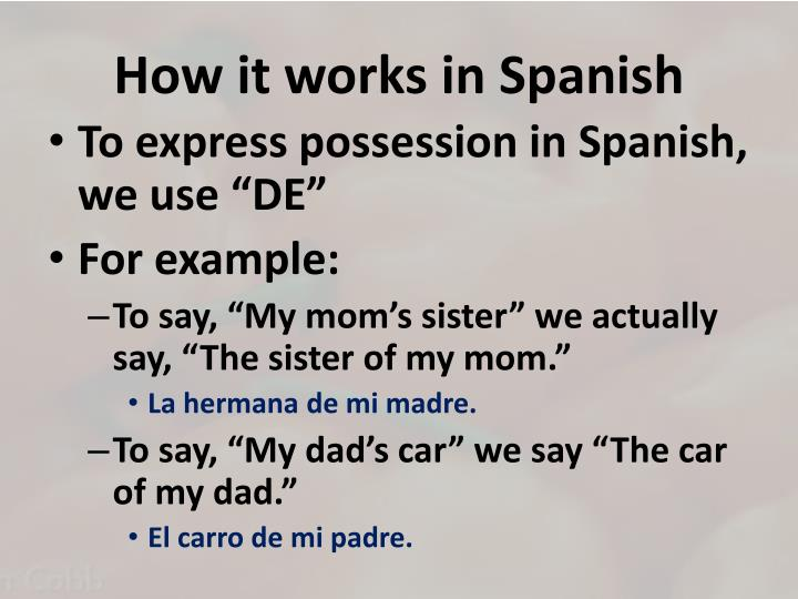 How it works in Spanish