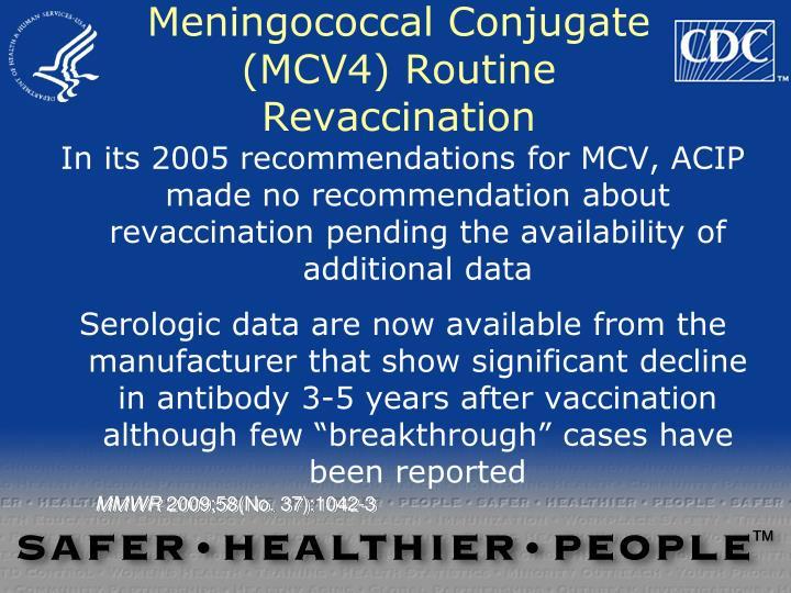Meningococcal Conjugate (MCV4) Routine Revaccination