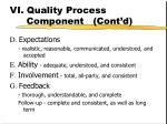 vi quality process component cont d