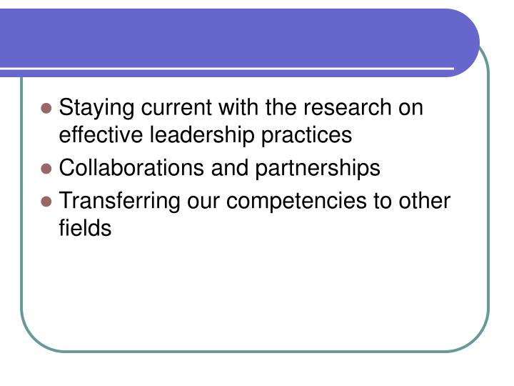 Staying current with the research on effective leadership practices
