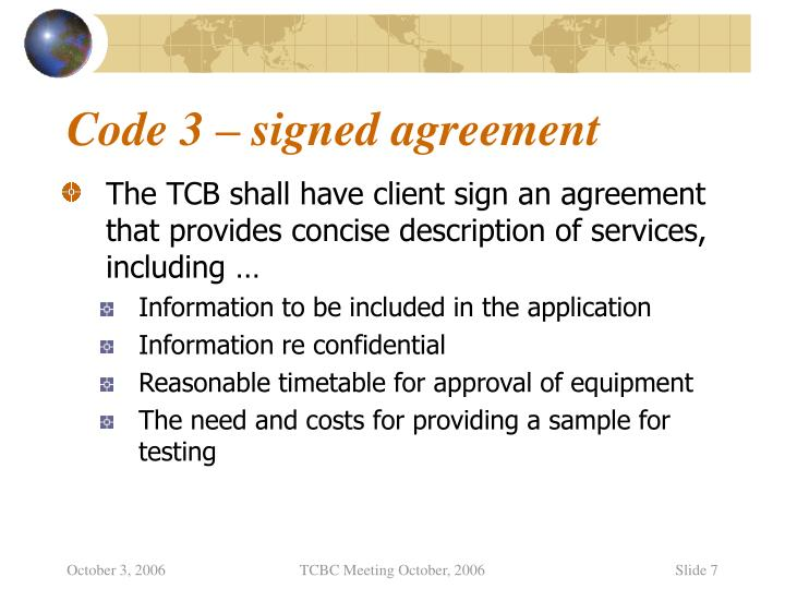 Code 3 – signed agreement
