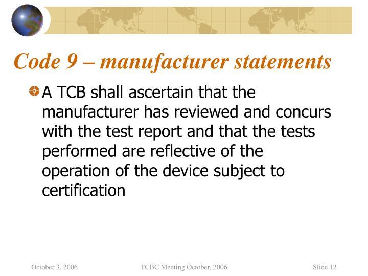 Code 9 – manufacturer statements
