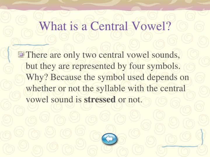 What is a Central Vowel?