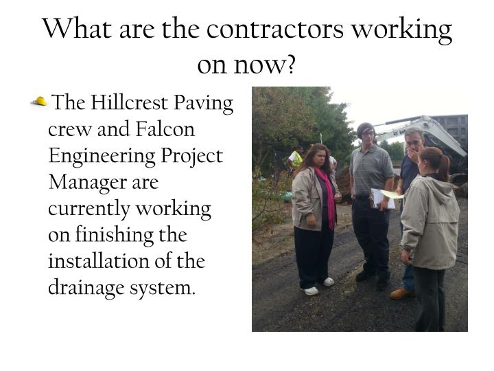 What are the contractors working on now?