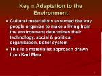 key adaptation to the environment