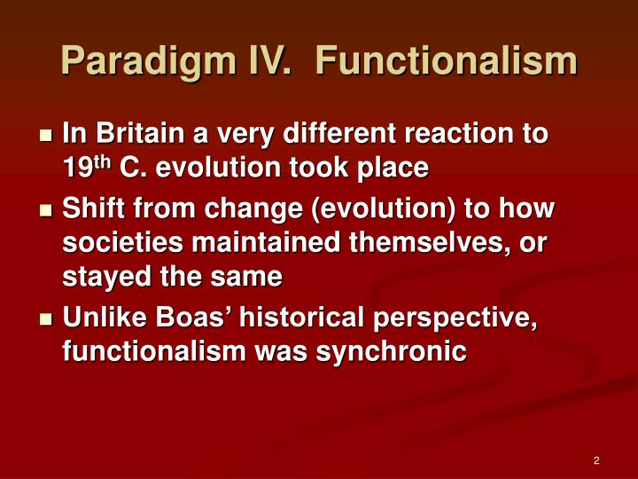 Paradigm IV.  Functionalism