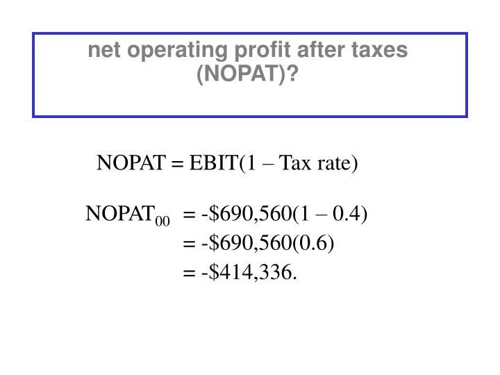 net operating profit after taxes (NOPAT)?