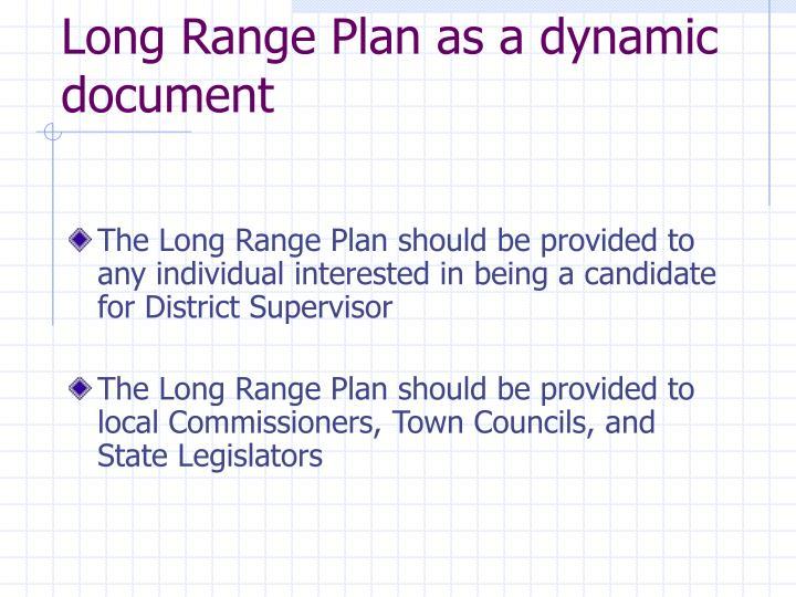 Long Range Plan as a dynamic document