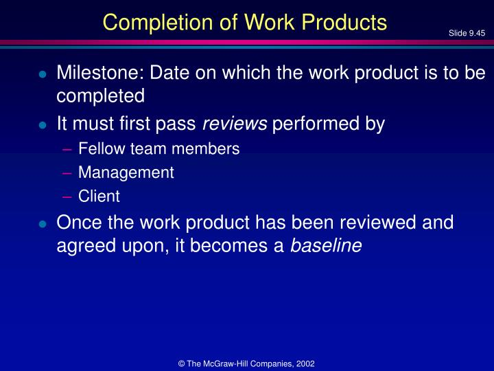 Completion of Work Products