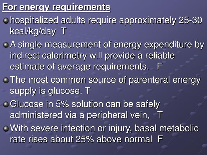 For energy requirements