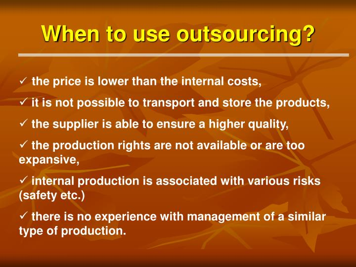 When to use outsourcing?