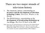 there are two major strands of television history