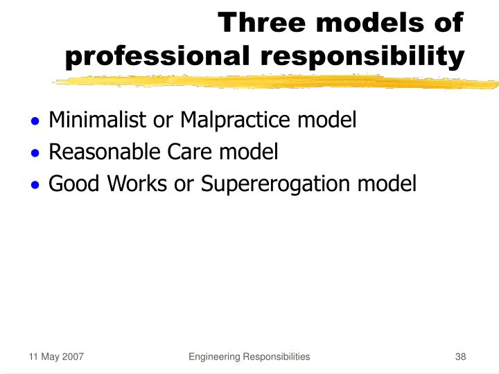 Three models of  professional responsibility