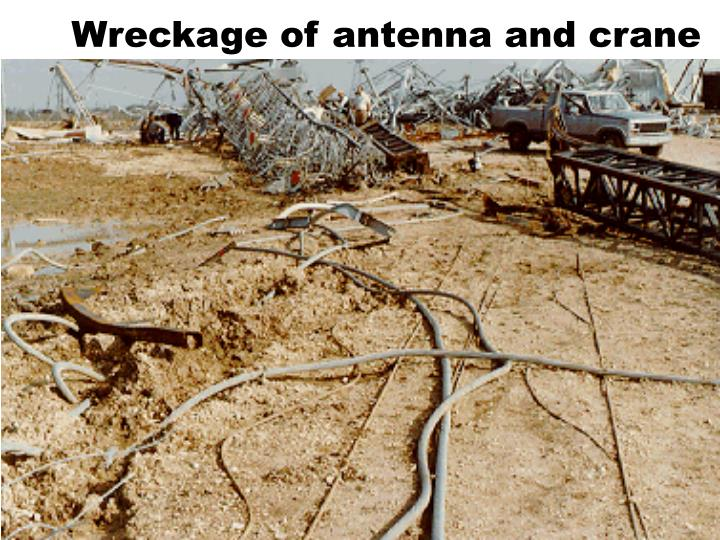 Wreckage of antenna and crane