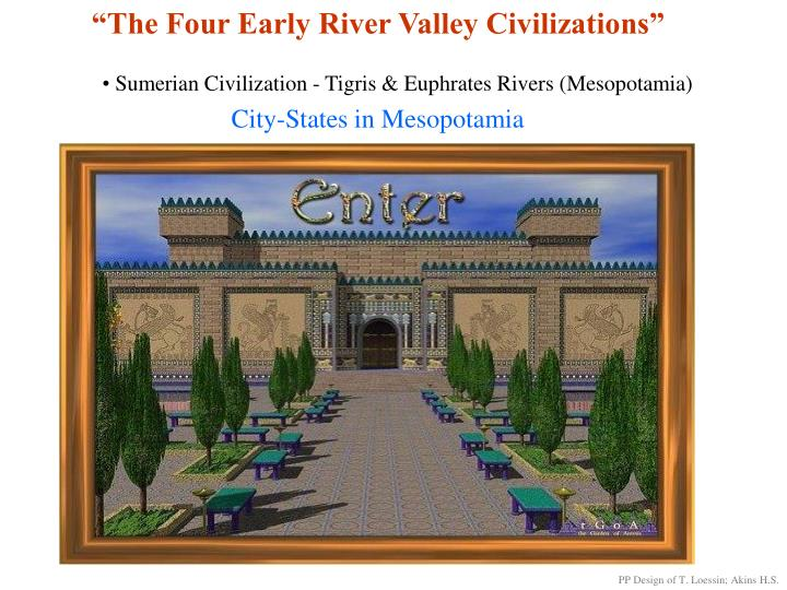 """The Four Early River Valley Civilizations"""