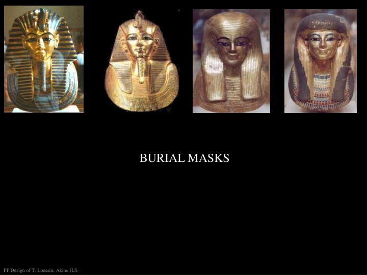 BURIAL MASKS