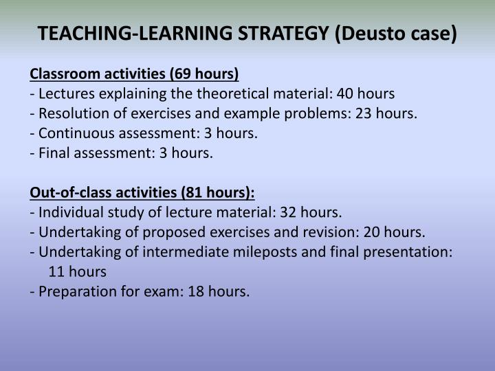 TEACHING-LEARNING STRATEGY (Deusto case)