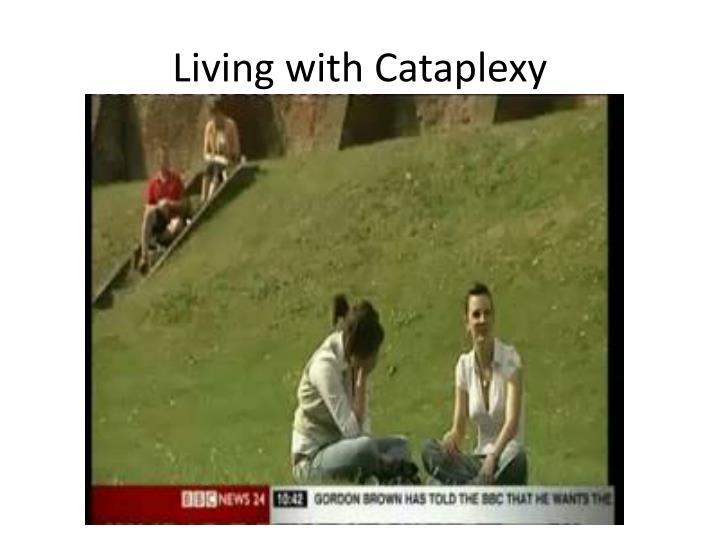 Living with Cataplexy