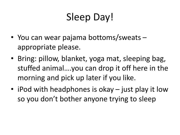 Sleep Day!