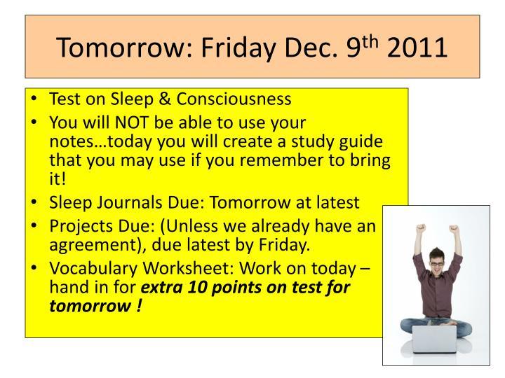 Tomorrow: Friday Dec. 9