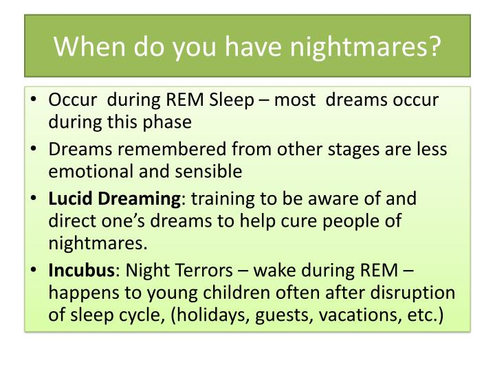 When do you have nightmares?