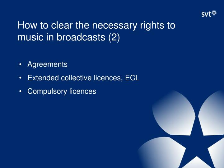 How to clear the necessary rights to music in broadcasts (2)
