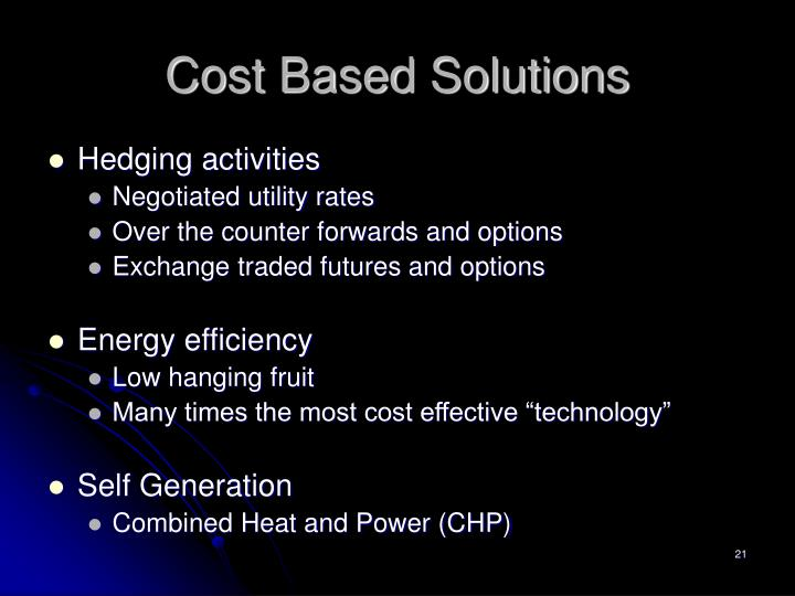 Cost Based Solutions