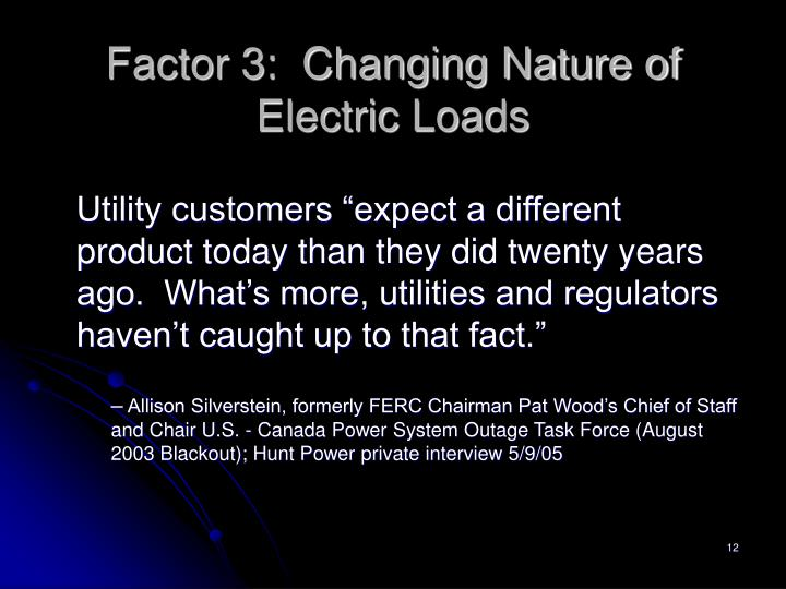 Factor 3:  Changing Nature of Electric Loads