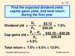 find the expected dividend yield capital gains yield and total return during the first year